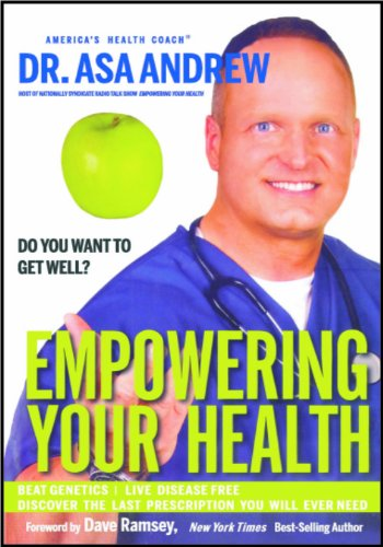 Empowering Your Health: Discover How to Get Your Health Back: Andrew Asa