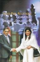 9788182745728: Indo-Pak Relations: Glamour, Drama or Diplomacy