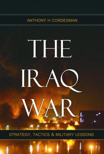 9788182745902: The Iraq War: Strategy, Tactics & Military Lessons