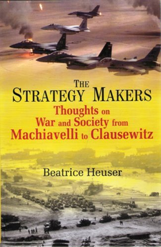 9788182746220: The Strategy Makers: Thoughts on War and Society from Machiavelli to Clausewitz