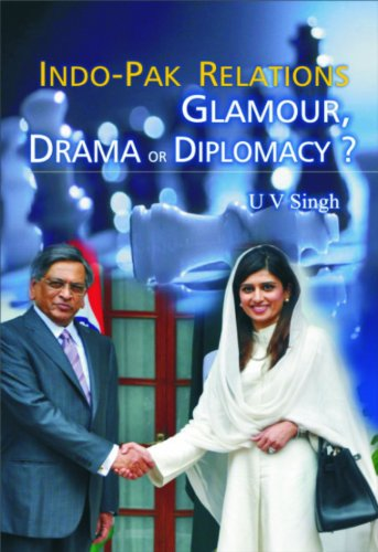 9788182746244: Indo-Pak Relations Glamour, Drama or Diplomacy