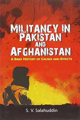 9788182746541: Militancy in Pakistan and Afghanistan: A Brief History of Causes and Effects