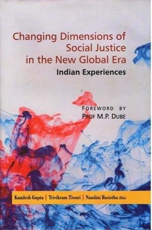 Changing Dimensions of Social Justice in the: Gupta Kamlesh