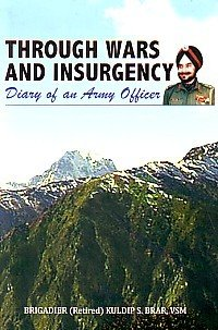 Through Wars and Insurgency Diary of an: Brar, K. S.