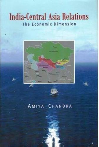 India-Central Asia Relations: Chandra Amiya