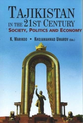 9788182748217: Tajikistan in the 21st Century: Society, Politics and Economy
