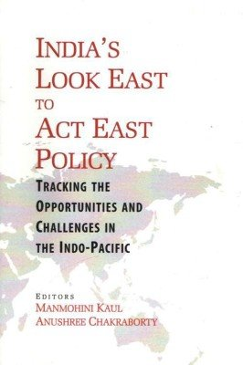 9788182748477: India's Look East to Act East Policy