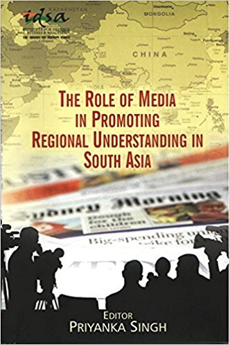 9788182748682: The Role of Media in Promoting Regional Understanding in South Asia