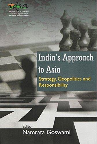 9788182748705: India`S Approach to Asia Strategy Geopolitics and Responsibility