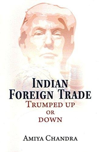 Indian Foreign Trade: Trumped Up or Down: Chandra, Amiya