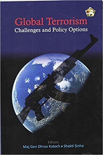 Global Terrorism: Challenges and Policy Options: Katoch, Dhruv C