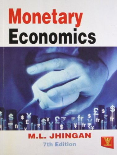 Monetary Economics (Seventh Edition): M.L. Jhingan