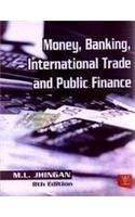 Money, Banking, International Trade and Public Finance: M.L. Jhingan