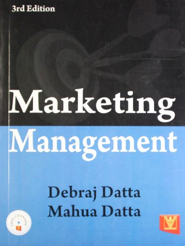 Marketing Management (Third Edition): Debraj Datta,Mahua Datta