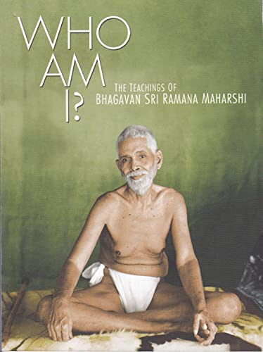 Who Am I? The Teachings of Bhagavan: Bhagavan Sri Ramana