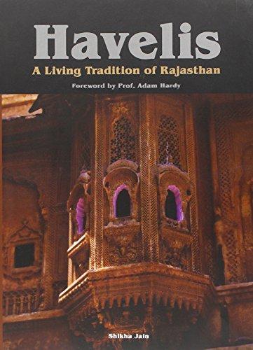 Havelis: A Living Tradition of Rajasthan: Shikha Jain
