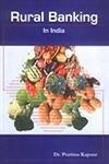 Rural Banking in India : A Study: Pratima Kapoor