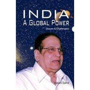 India to be a Global Power (Issues and Challenges): Vasant Sathe