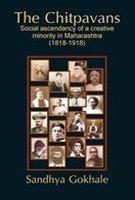 9788182901322: Chitpavans: Social Ascendancy of a Creative Minority in Maharashtra (1818-1918)