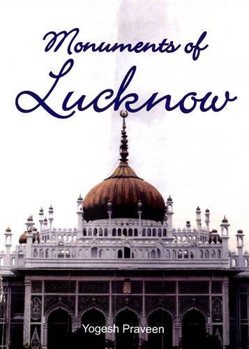 Monuments of Lucknow: Pravenn Yogesh