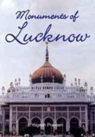 Monuments of Lucknow: Yogesh Praveen