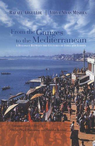 From the Ganges to the Mediterranean: Refael Argullol, Vidya Nivas Misra & Oscar Pujol Ri