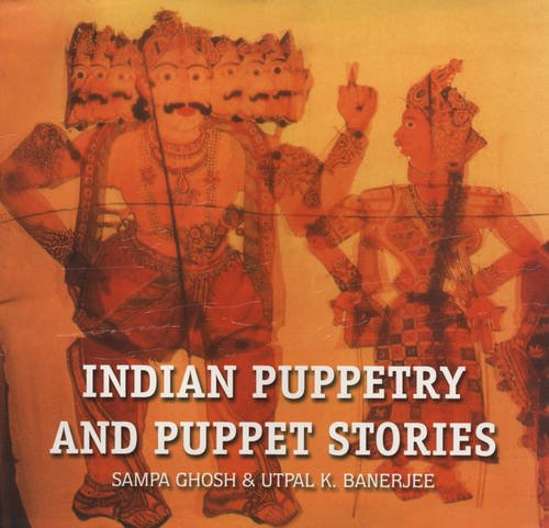 Indian Puppetry and Puppet Stories: S.Gosh/U.Banerjee