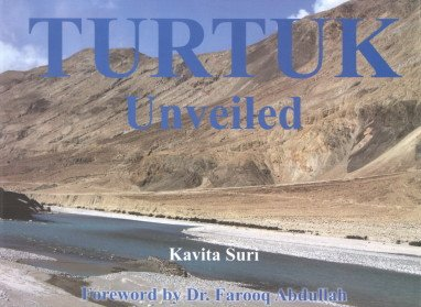 Turtuk Unveiled: Kavita Suri (Author) & Farooq Abdullah (Frwd)