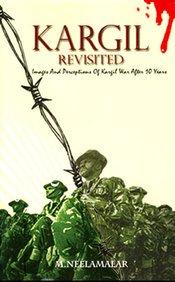 Kargil Revisited: Images and Perceptions of Kargil: M. Neelamalar