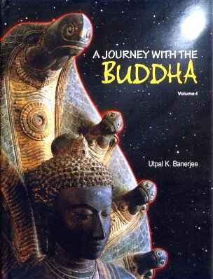 A Journey with the Buddha, 2 Vols: Utpal K Banerjee