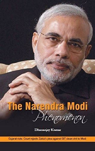 The Narendra Modi Phenomenon: Dhananjay Kumar