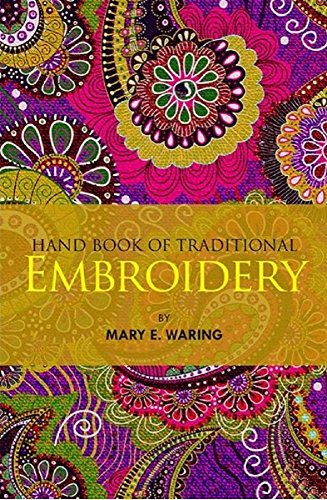 Hand Book of Traditional Embroidery: Mary E. Waring