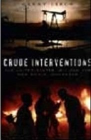 9788182910362: Crude Interventions: The United States, Oil and the New World (Dis) Order