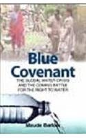 9788182910638: Blue Covenant: The Global Water Crisis And The Coming Battle For The Right To Water
