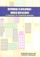 Responding to Development-Include Displacement: Madangopal Dakshayani D?Souza