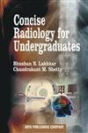 Concise Radiology for Undergraduates: Dr. Bhushan N.