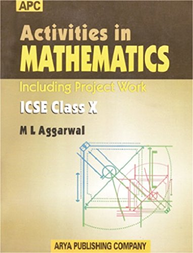 Activities in Mathematics ICSE (Including Projects) Class-: M.L. Aggarwal