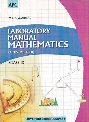 Laboratory Manual Mathematics (Activity Based) Class- IX: M.L. Aggarwal