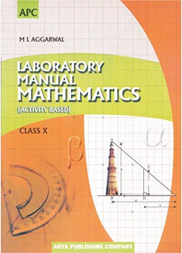 Laboratory Manual Mathematics (Activity Based) Class- X: M.L. Aggarwal