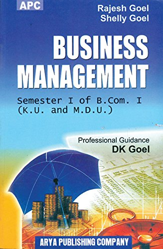 Business Management B.Com. I Semester I: D.K. Goel, Shelly