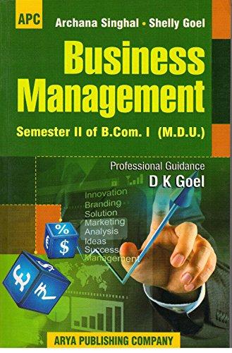 Business Management B.Com. I Semester II: Archana Singhal, D.K.