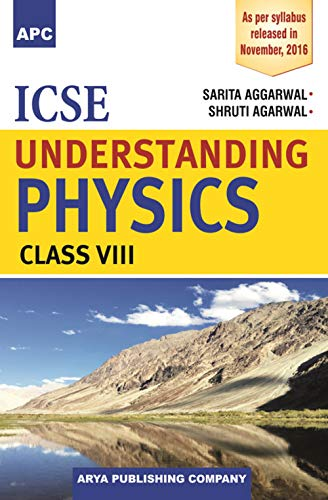ICSE Understanding Physics Class-VIII: Sarita Aggarwal, Shruti