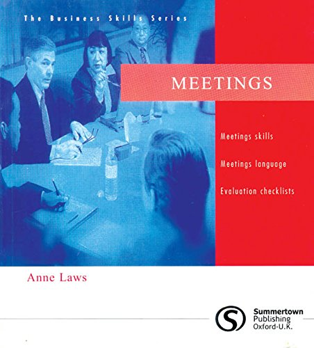 Meetings: Meetings Skills, Meetings Language, Evalution Checklists (The Business Skills Series): ...