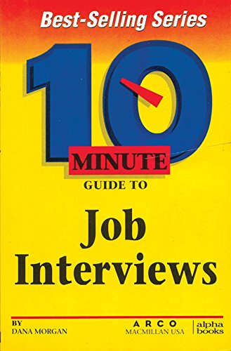 10 Minute Guide to Job Interviews: Dana Morgan