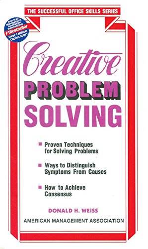 Creative Problem Solving (The Successful Office Skills Series): Donald H. Weiss