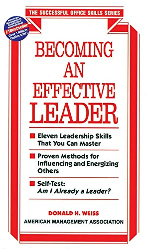 Becoming an Effective Leader (The Successful Office Skills Series): Donald H. Weiss