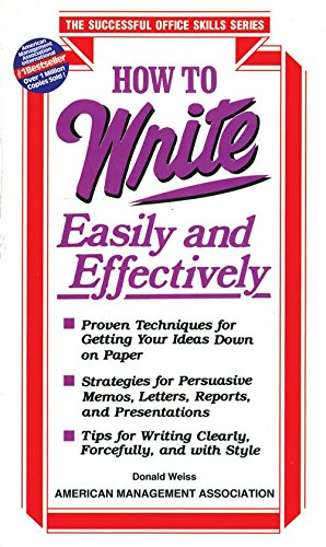 How to Write Easily and Effectively (The Successful Office Skills Series): Donald H. Weiss