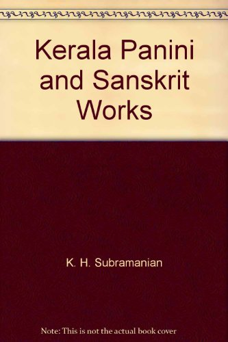 Kerala Panini and Sanskrit Works: K.H. Subramanian