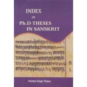 Index of Ph.D. Theses in Sanskrit: Parbhat Singh Thakur
