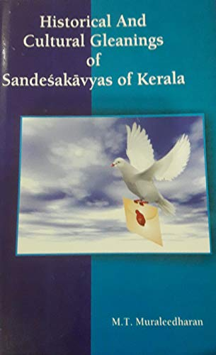 Historical and Cultural Gleanings of Sandesakavya of Kerala